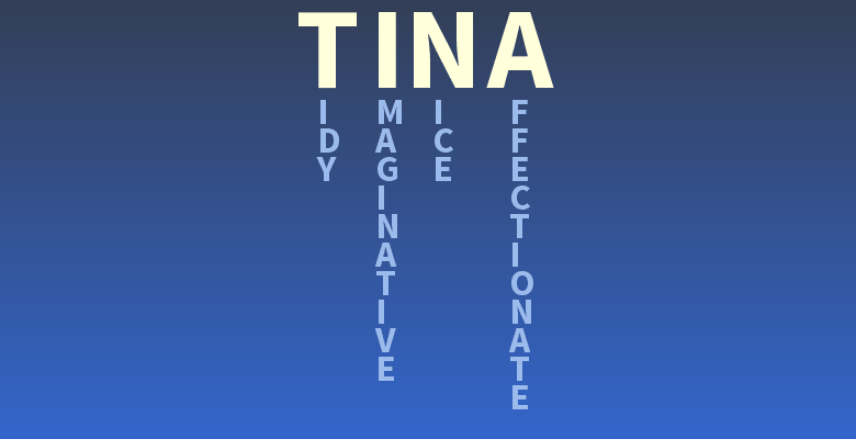 Your name: Tina - What does your name mean? | thoughts via