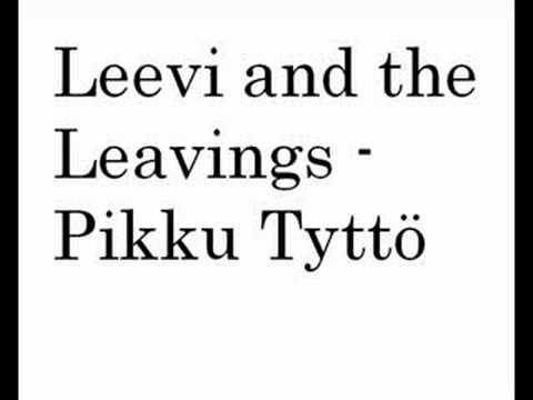 Leevi and the Leavings - Pikku Tyttö