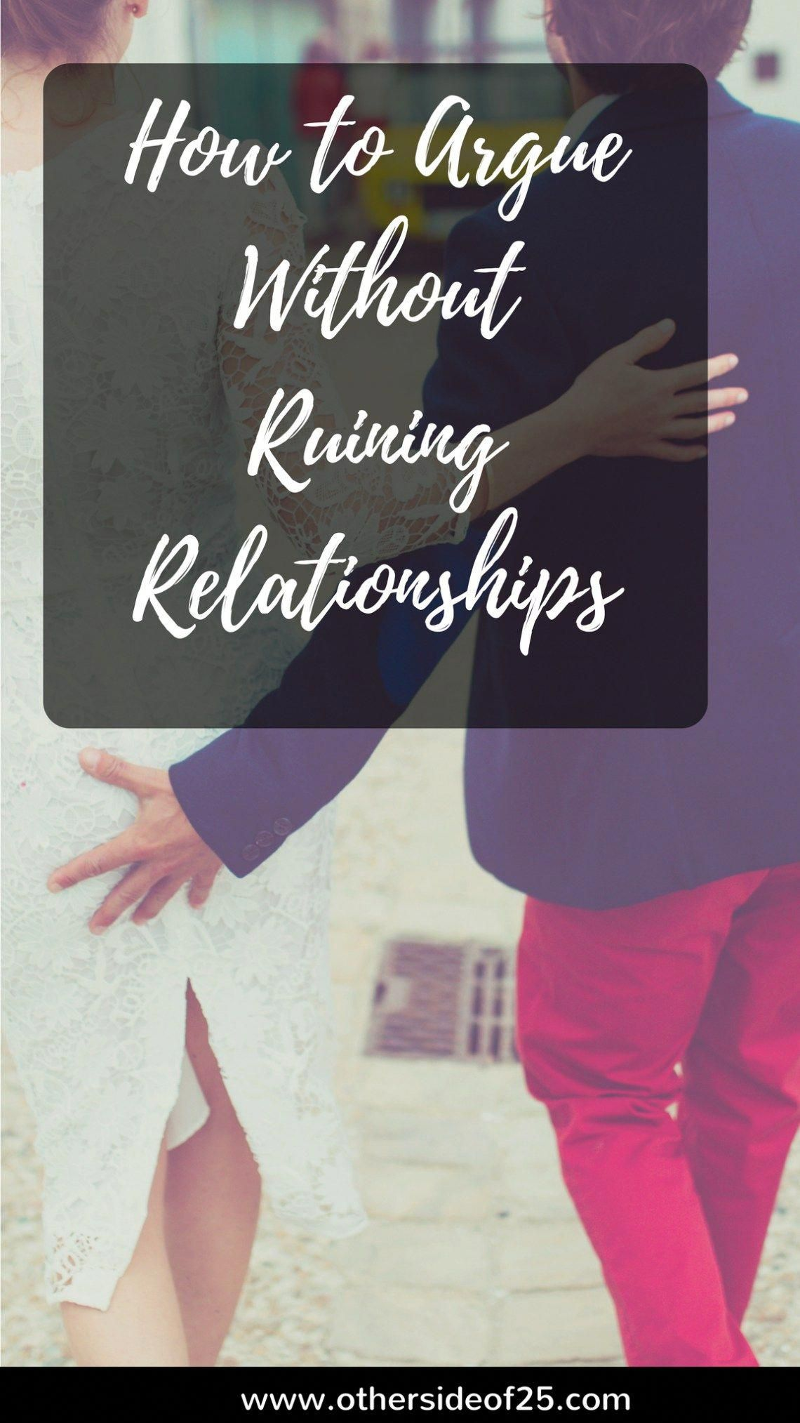 How To Argue Without Ruining Relationships #