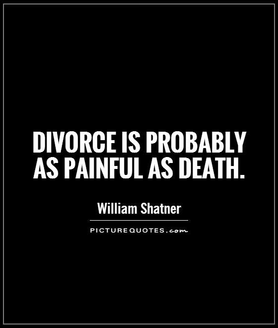 Divorce Quotes Magnificent Divorce Is Probably As Painful As Deathpicture Quotes
