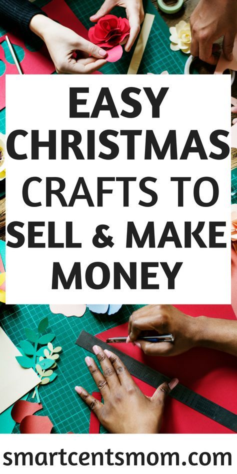 Diy Crafts To Make And Sell During The Holidays Smartcentsmom In 2020 Diy Christmas Crafts To Sell Christmas Crafts To Sell Easy Christmas Diy