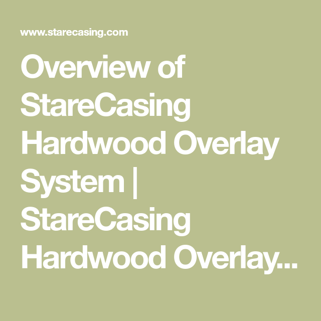 Best Overview Of Starecasing Hardwood Overlay System 640 x 480