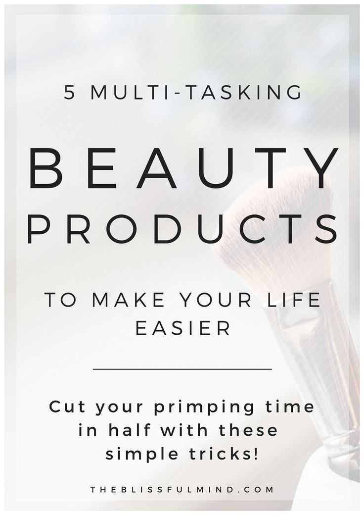 Take forever to get ready in the morning? Cut your primping time in half with these multi-tasking beauty products!