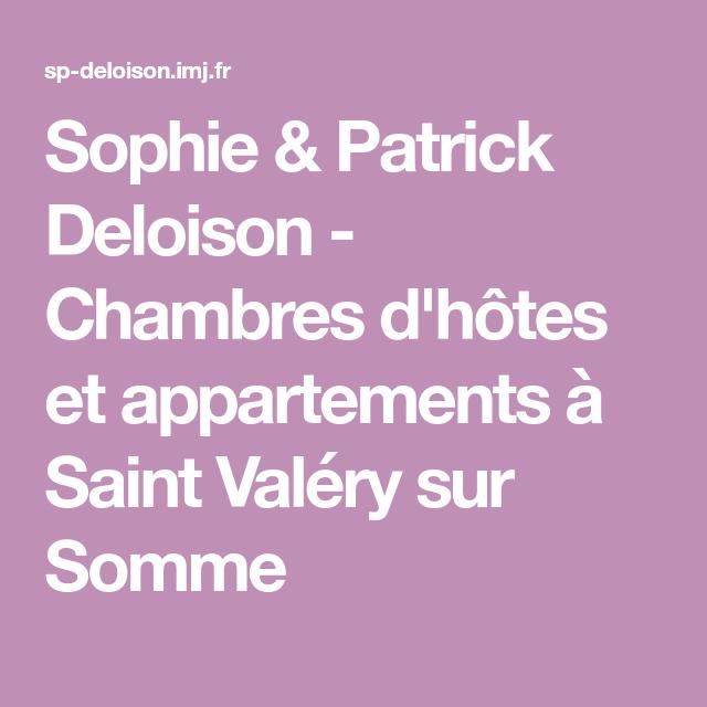 Sophie Patrick Deloison Chambres D Hotes Et Appartements A Saint Valery Sur Somme Saint Valery Sur Somme Chambre D Hote Saint Valery