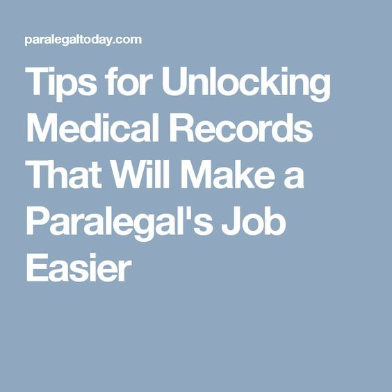 Tips For Unlocking Medical Records That Will Make A ParalegalS