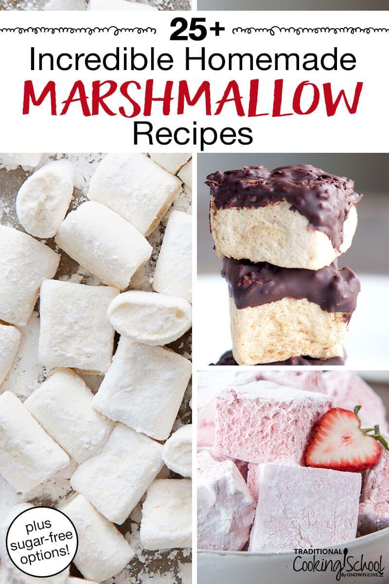 25+ Incredible Homemade Marshmallow Recipes (+sugar-free options!)