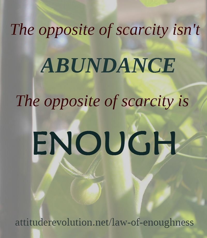 Why we need to move from The Law of Abundance to The Law of Enoughness