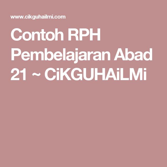 Contoh Rph Pembelajaran Abad 21 Cikguhailmi Writing Lessons Teacher Hacks 21st