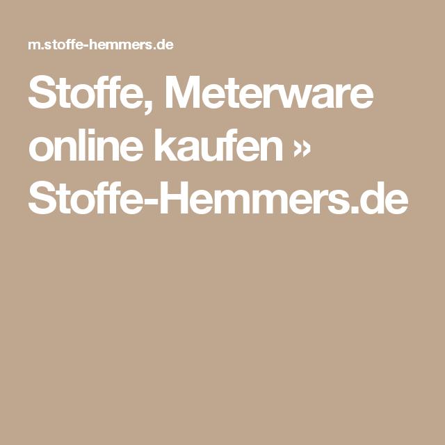Stoffe Meterware Online Kaufen Stoffe Hemmersde Stoffshops