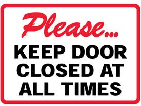 Please Keep Door Closed At All Times Sign Keep Door Closed Sign Closed Doors Close The Door Sign