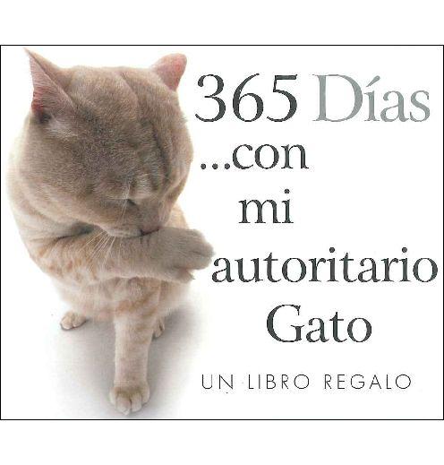 Calendario 2015 365 Dias Con Mi Autoritario Gato Una Imagen