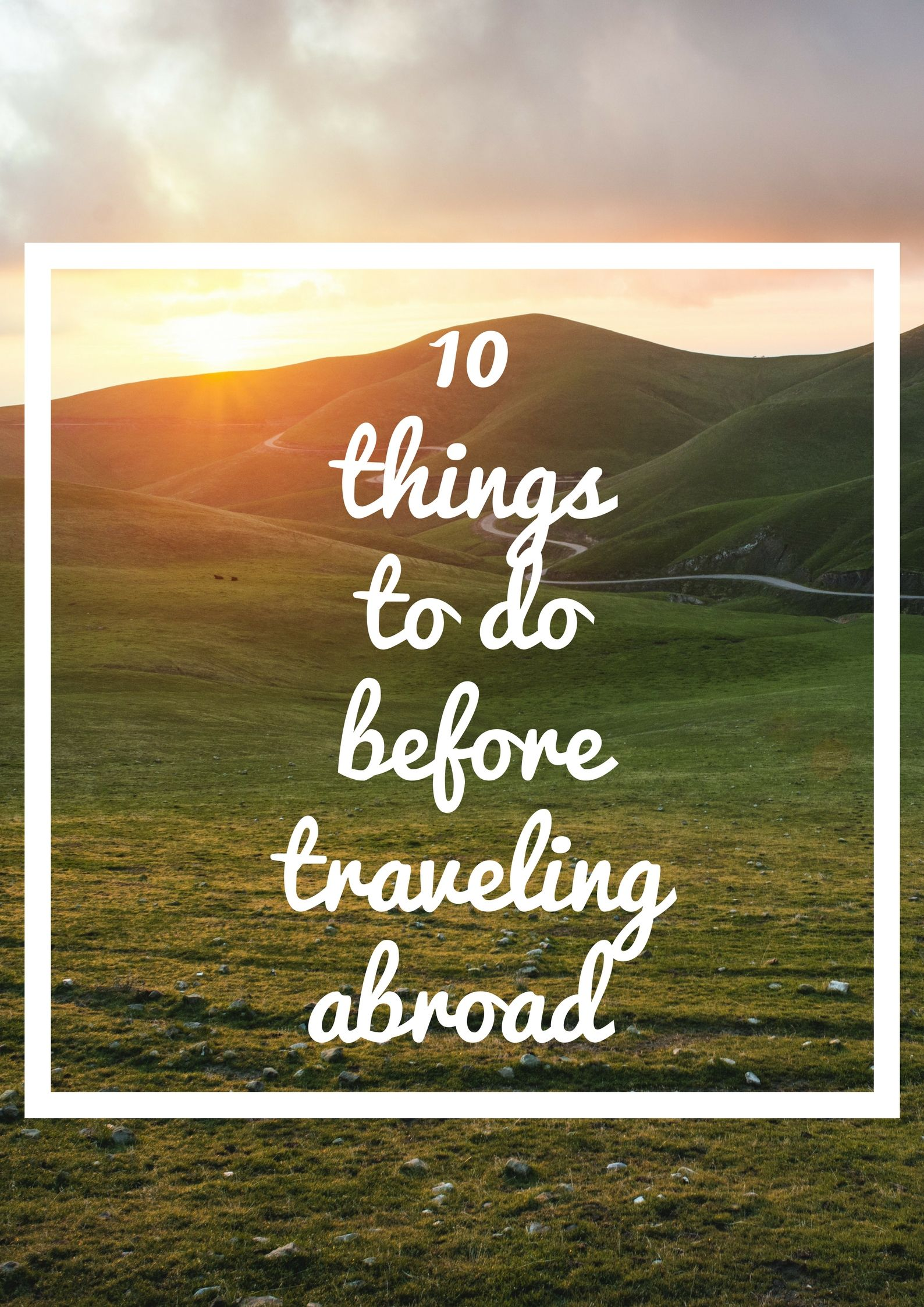10 very important thing that you might consider doing before travelling abroad