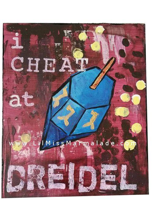I Cheat at Dreidel Mixed Media Art On Wood Canvas  $25