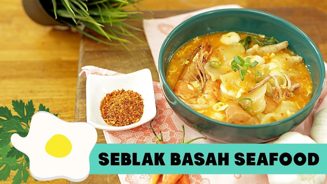 Resep Seblak Basah Seafood Youtube Resep Resep Masakan Indonesia Resep Makanan