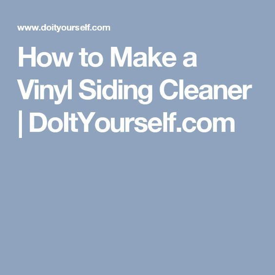 How To Make A Vinyl Siding Cleaner Doityourself Com Cleaning Vinyl Siding Vinyl Siding Diy Siding