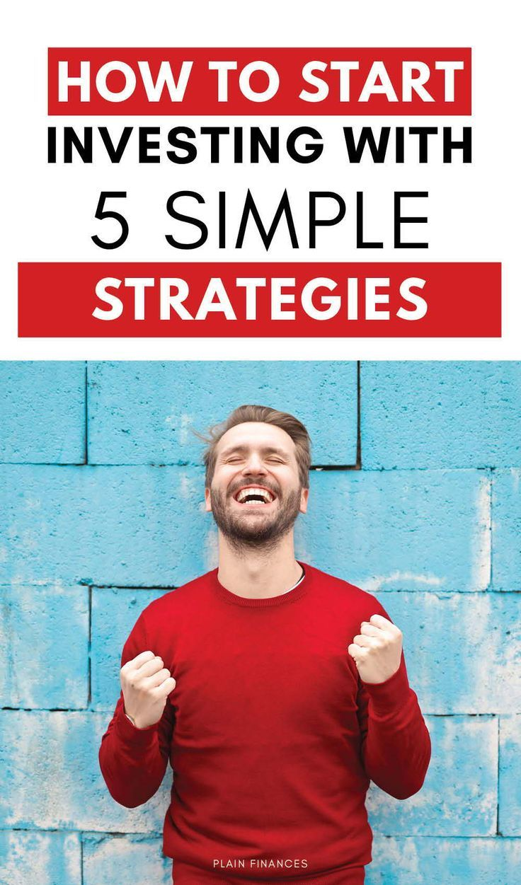 How to Start Investing With 5 Simple Strategies Plain