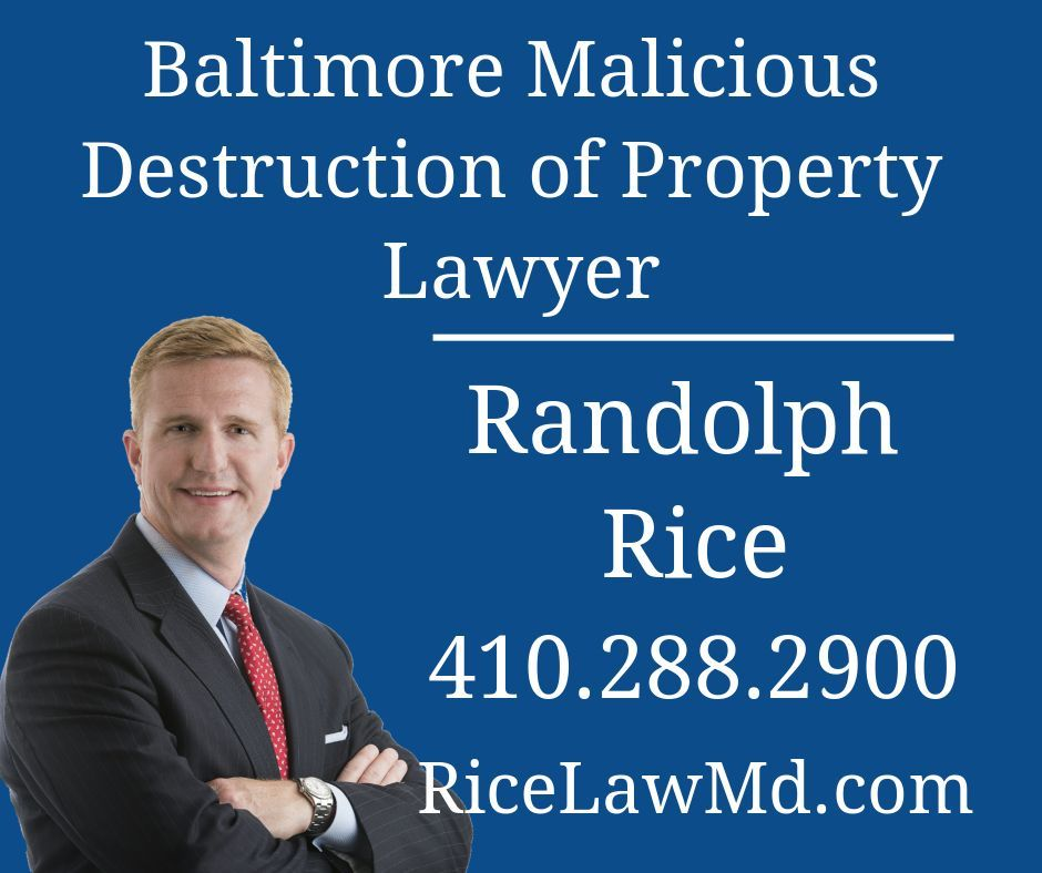 Baltimore Md Malicious Destruction Of Property Defense Lawyer