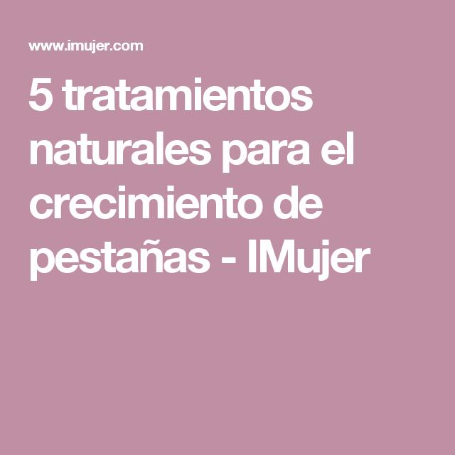5 tratamientos naturales para el crecimiento de pestañas - IMujer