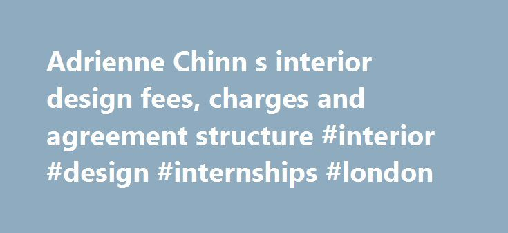 Adrienne Chinn S Interior Design Fees Charges And Agreement Structure