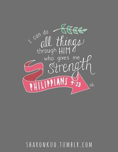 I Can Do All Things Through Christ Who Strengthens Me Tumblr