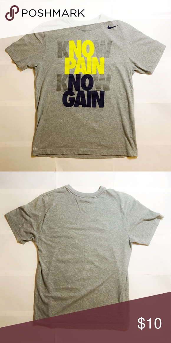 09560a8a Nike Dri-Fit Graphic Tee (KNOW PAIN KNOW GAIN) Gently used Nike Dri-Fit T- Shirt Print is still in great condition, no rips, scratches or peeling The  print ...