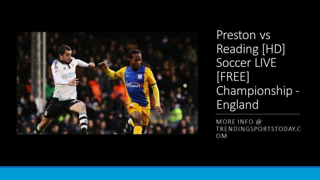 Watch Preston vs Reading Soccer Highlights Video Preston