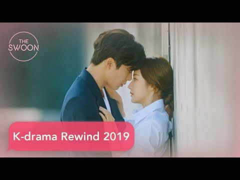 Kdrama Rewind 2019 Scenes that'll make you swoon [ENG