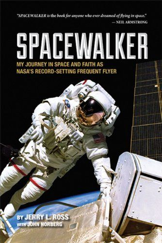 Spacewalker: My Journey in Space and Faith as NASA's Record-Setting Frequent Flyer by Jerry L. Ross. Save 34 Off!. $19.77. 300 pages. Publisher: Purdue University Press (January 31, 2013). Author: Jerry L. Ross. Publication: January 31, 2013