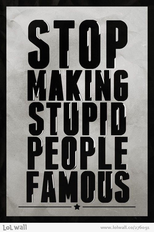 Stop It Stupid People Funny Quotes Words