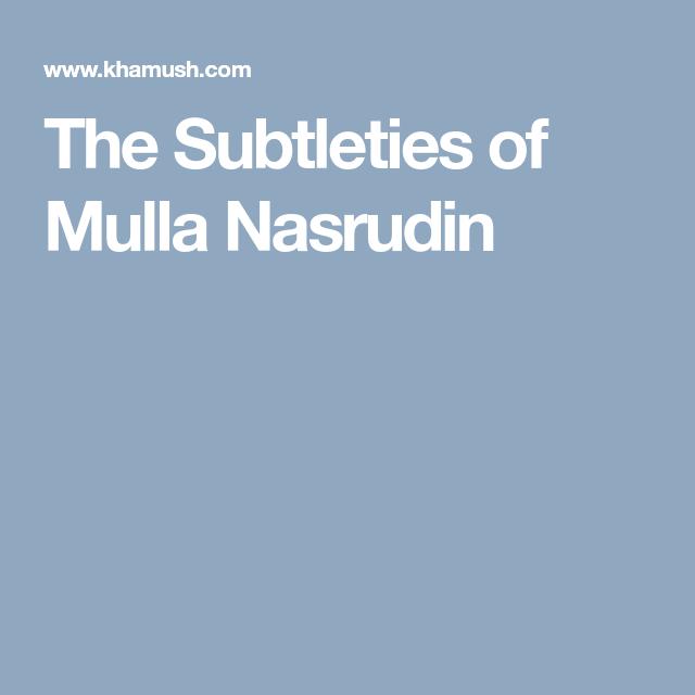 Jalaluddin Rumi Online Library The Subtleties Of Mulla Nasrudin