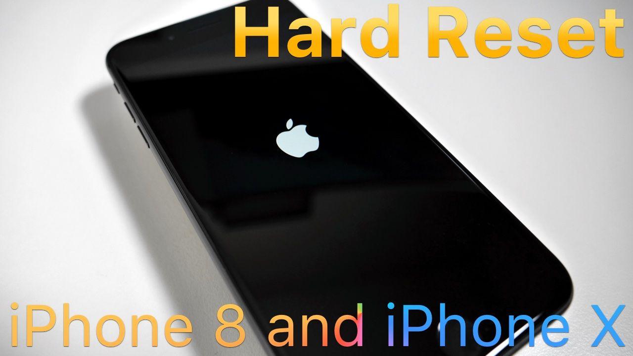 How To Hard Reset Iphone 8 8 Plus X Iphone Iphone 8 Plus