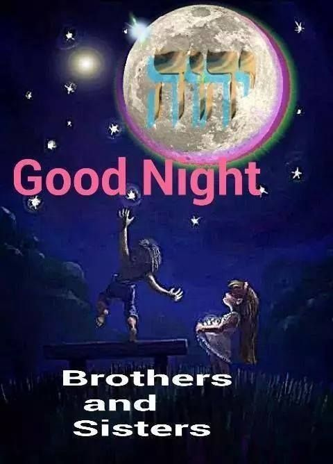 Good Night My Brothers And Sisters Good Night Greetings Good Night Sister Good Night Dear Friend