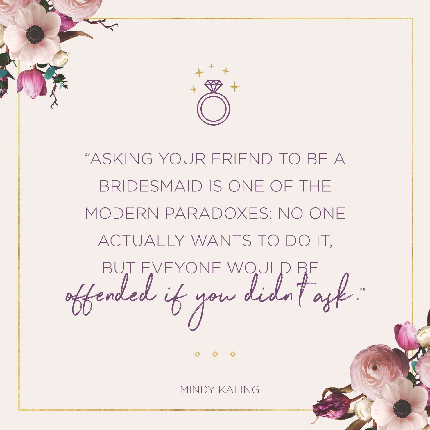 83 Bridesmaid Quotes And Sayings Proposal Ideas Shutterfly Bridesmaid Quotes Friendship Quotes Funny Quotes For Teens
