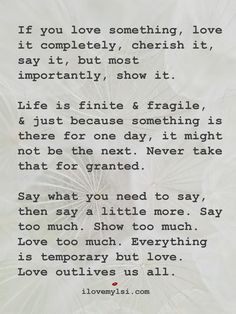 If You Love Something Love It Completely I Love My Lsi Inspirational Words Inspirational Quotes Positive Quotes For Life