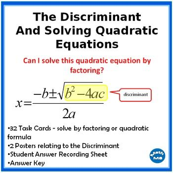 32 Task Cards Solve By Factoring Or Quadratic Formula2 Posters Relating To The Discriminantstudent Quadratics Solving Quadratic Equations Quadratic Equation