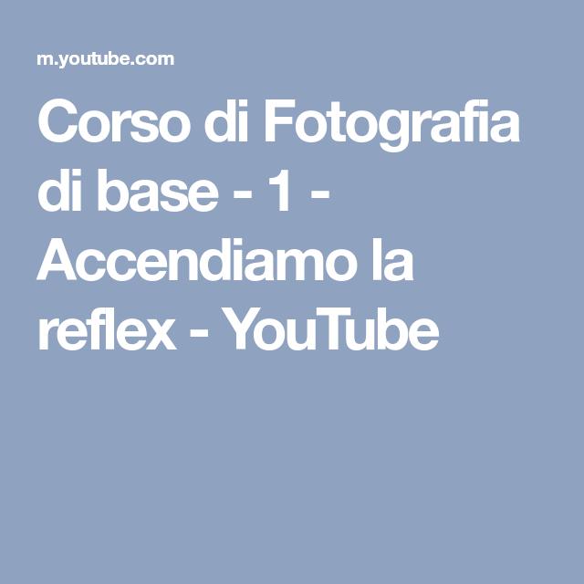 Corso Di Fotografia Di Base 1 Accendiamo La Reflex Youtube