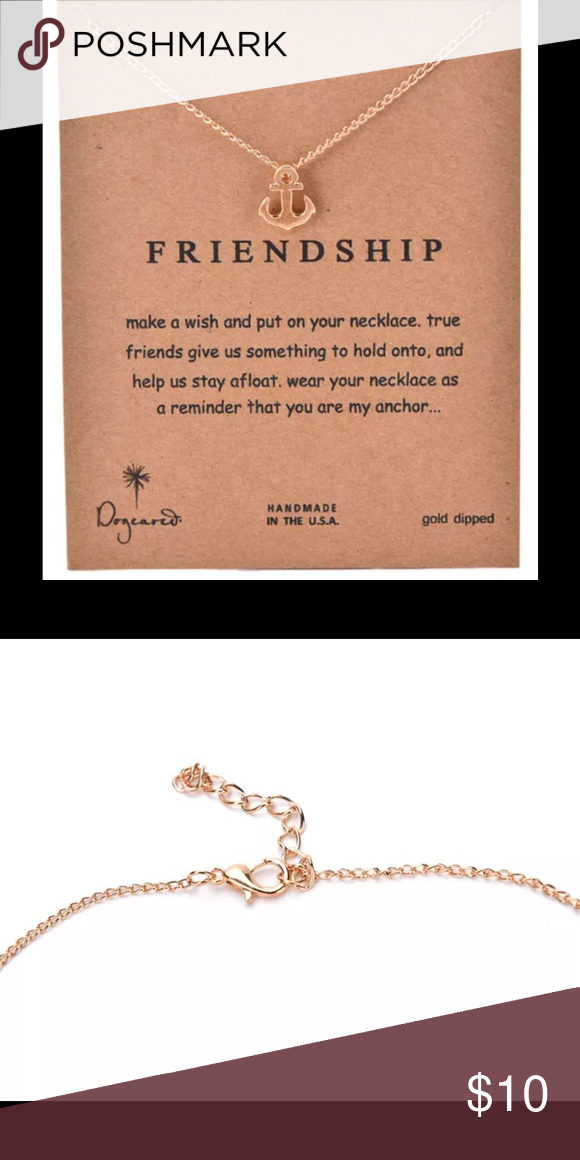 """Friendship Gold Dipped Anchor Charm Necklace Beautiful Friendship Gold Dipped Anchor Charm Necklace NEW. Gold Dipped Anchor Charm on a 16"""" (with 2"""" Extender) Chain & a Lobster Claw Clasp. Necklace comes packaged on the Card shown, perfect for gift giving. Save 10% when you Bundle 2 or more items & pay only ONE Shipping Fee! Dogeared Jewelry Necklaces"""