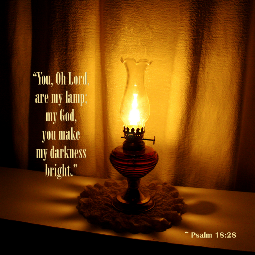 U201cOh Lord You Are My Lamp; My God, You Make My Darkness Bright