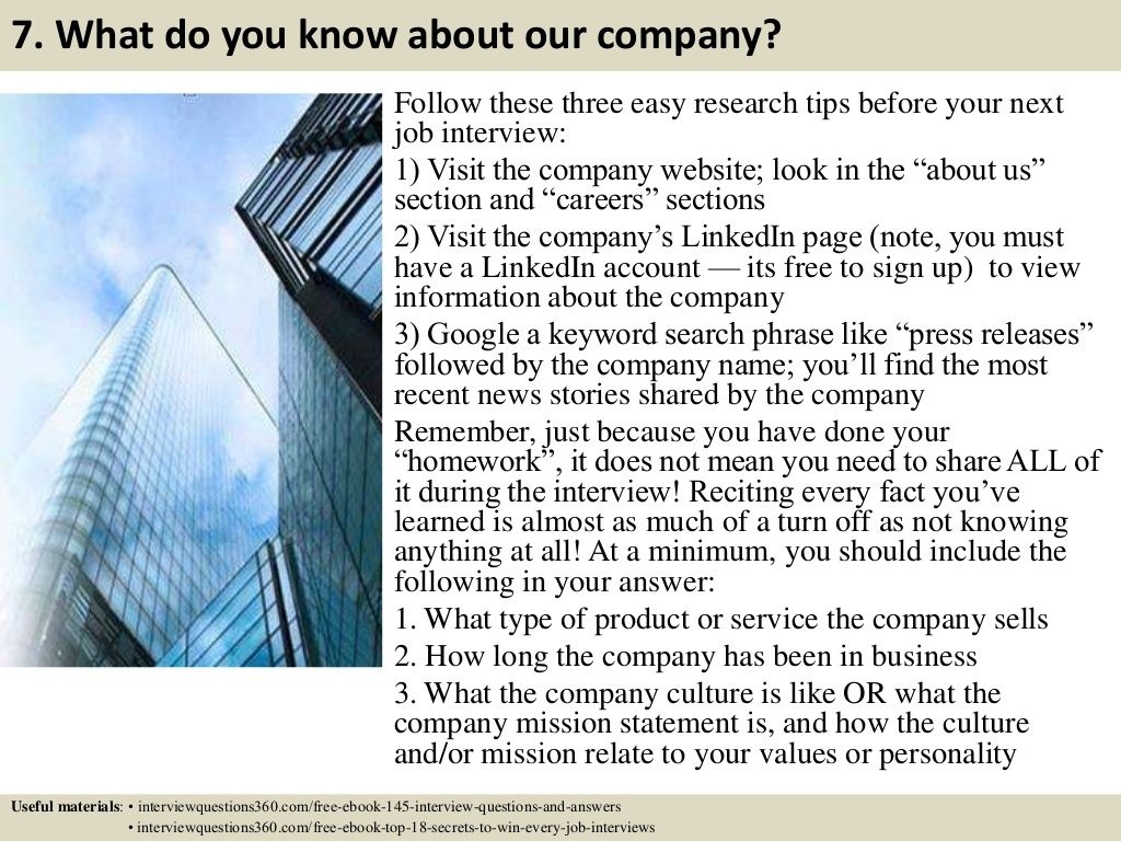 7. What do you know about our company? Follow these three easy ...