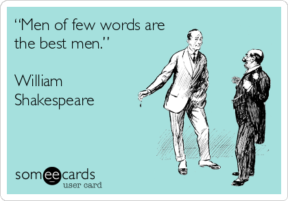 Men Of Few Words Are The Best Men William Shakespeare With