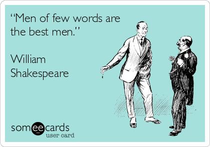 Men Of Few Words Are The Best Men William Shakespeare Web
