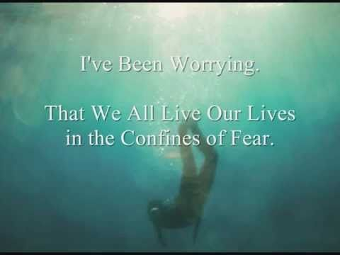 The Fear By Ben Howard I Ve Been Worryin That My Time Is A Little Unclear I Ve Been Worryin That I M Lo Ben Howard The Fear Ben Howard Lyrics True Words