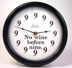 Hope You're Being Reasonable this Weekend No Wine Before 9...
