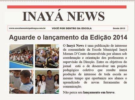 Blog do Inayá: Inayá News. Você por dentro da Escola. Aguarde!