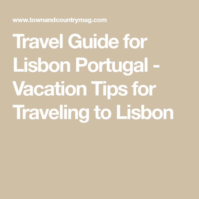 A Very T&C Travel Guide to Lisbon, Portugal #lisbon