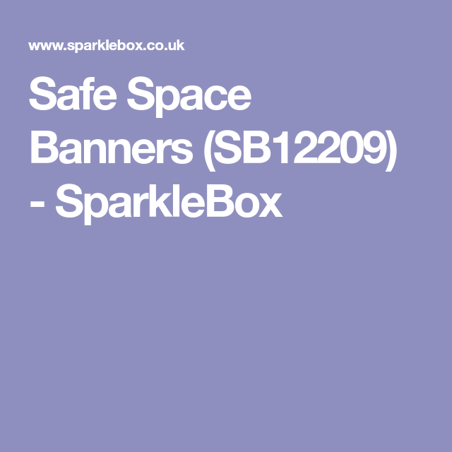 Safe space banners sb12209 sparklebox free teaching safe space banners sb12209 sparklebox publicscrutiny Choice Image