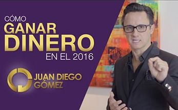 CÓMO GANAR DINERO EN EL 2016 - Invertir Mejor Juan Diego Gómez