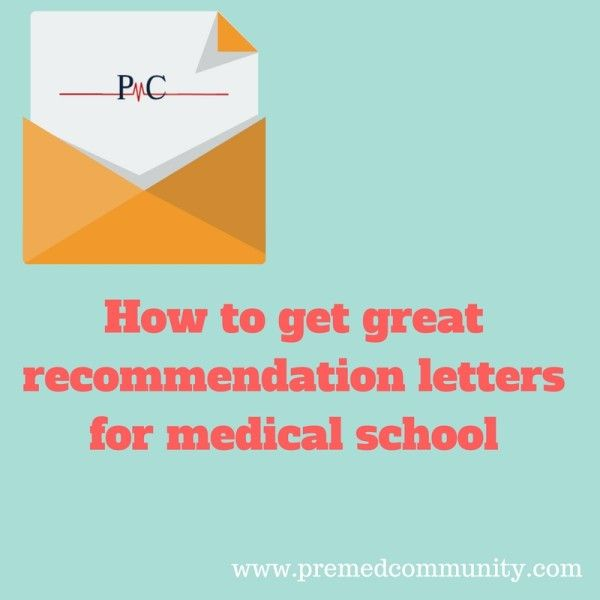 Pre-Med guide How to get great recommendation letters for medical