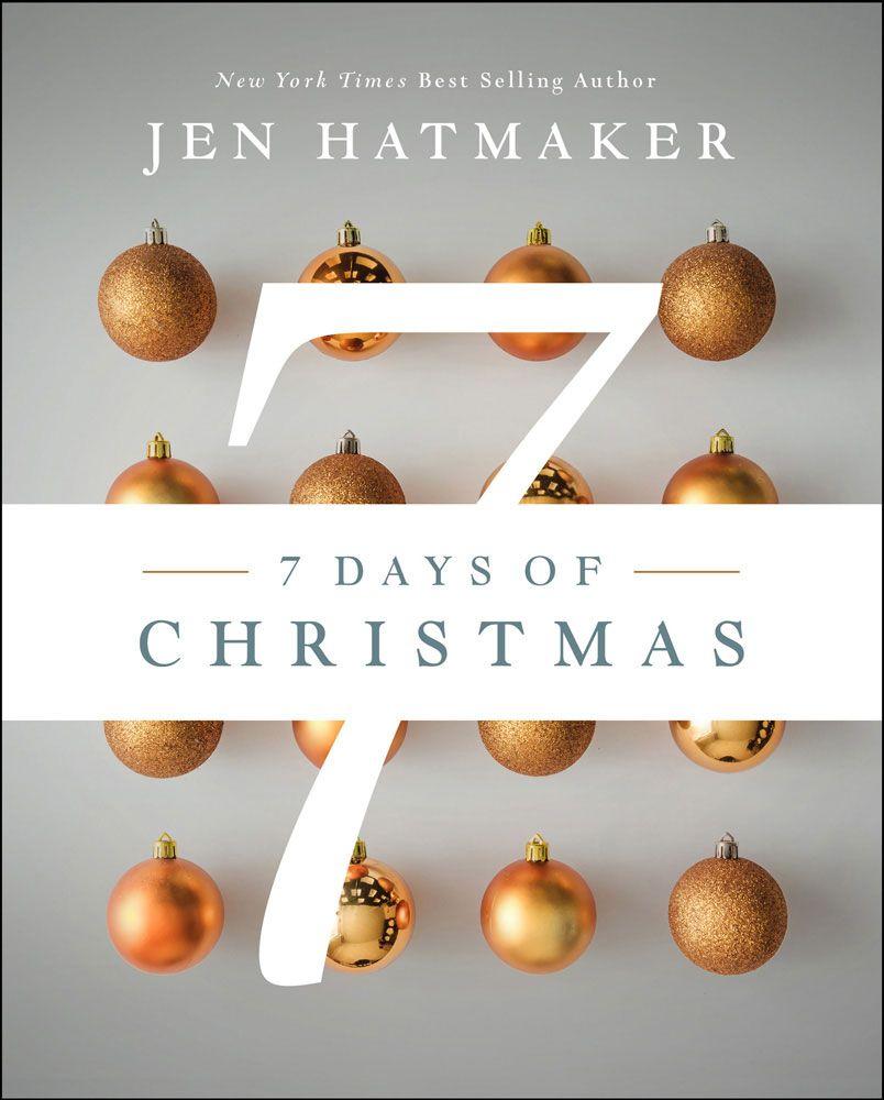 7 days of christmas by jen hatmaker in 2020 jen hatmaker