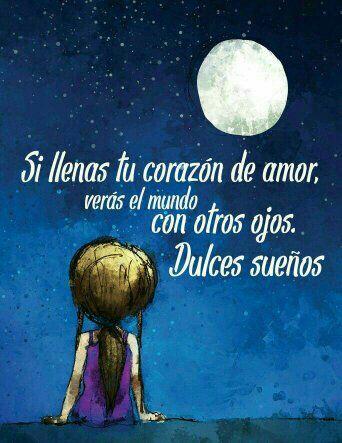 Llena Tu Corazon De Amor Dulces Suenos Poesia Pinterest Good